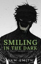Smiling in the Dark by Pixee_Styx