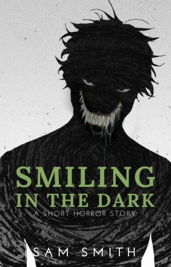 Smiling in the Dark