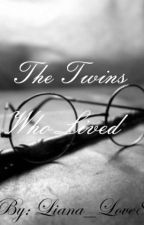 The Twins Who Lived: A Harry Potter Fanfiction by Liana_Love8