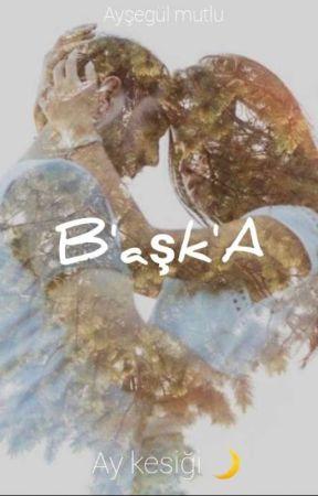 BAŞKA by Aysglmutlu