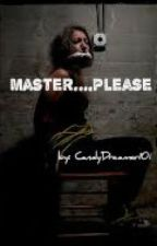 Master...Please by CandyDreamer101