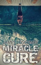 Miracle Cure by JamesLoscombe
