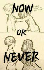 NOW OR NEVER (mainly a nagikae fanfic) by Raika-sama