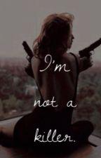 I'm not a killer. by AlbzeEmilze