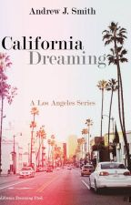 Arrival in Los Angeles (#1 of California Dreaming) by andrewjsmith_writer