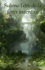 Sulìmo l'elfe de la forêt interdite by hope-my-life