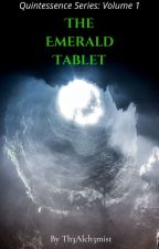 Quintessence Volume 1 - The Emerald Tablet by Ianmpop1981
