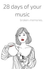 28 days of your music by broken-memories