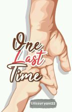 One Last Time by Lilissuryani22
