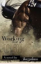 Working for a Cowboy by Shazzalinco