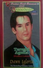 Braveheart Series 20 Terushi Aguila (Perfect Lover) COMPLETED by dawn-igloria