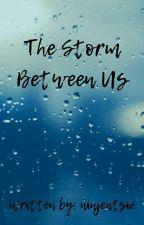 The Storm Between Us (Reed900) by ninjentsie