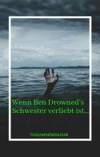 Wenn Sich Ben Drowned's Schwester Verliebt.... by SweetSecret666