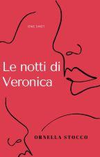 Le notti di Veronica by OrnellaStocco3