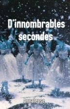 D'innombrables secondes  by Annalepse