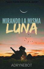 Mirando La Misma Luna   by adrynebot