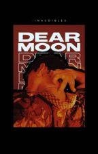 DEAR MOON。 by -inaudibles