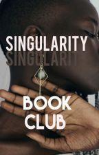 SINGULARITY SOCIETY |BOOK CLUB| by singularitysociety