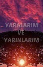YARALARIM VE YARINLARIM by Ethem_Serkan