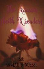 The Assassin {keith x reader} by KawaiiPrincessL