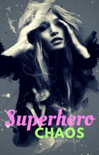 Superhero Chaos ✔️ by raychillgray