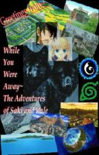 While You Were Away~ The Adventures of Saki and Kale by WhisperedLightning