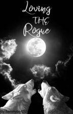 Loving The Rogue by Sammyboi052