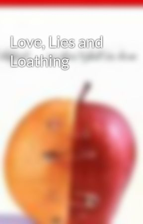 Love, Lies and Loathing by HolzDolz