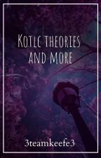 KOTLC Theories And More!!! by 3teamkeefe3