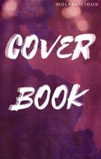 Cover Book | ✓ (OPEN!) by wolfalicious