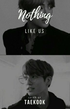 Nothing like us -Taekook by Malia_42
