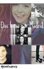 Dos locos por Madrid ♥ {Fanfic Rubius} by NyuOfNarnia