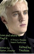 Love and where to Find it (Draco x Reader) by Barrl33Dans