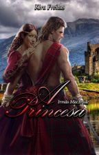 Trilogia Irmãs MacBride - Livro 03 - A Princesa by KiraFreitas33
