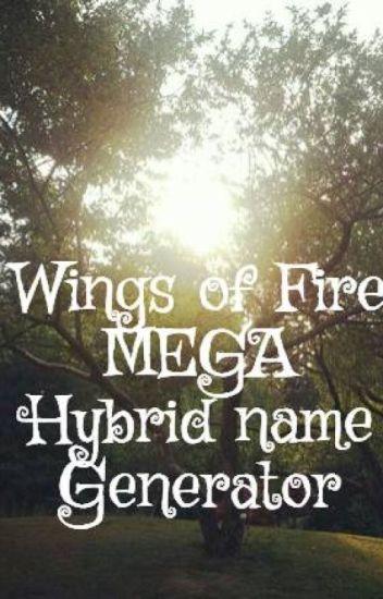 Wings Of Fire Mega Hybrid Name Generator Unfinished