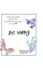 Be happy! by aboredhuman