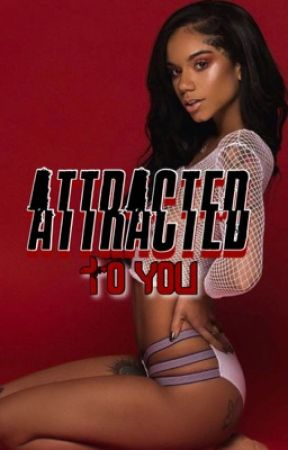 Attracted To You by Veegotbandz