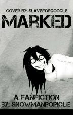 Marked (Jeff the Killer X Reader) by snowmanpopicle