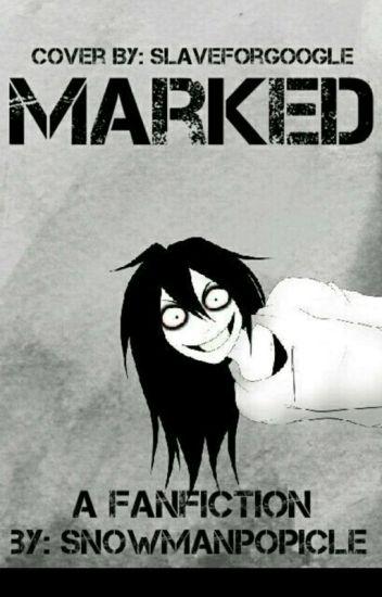 Marked (Jeff the Killer X Reader)