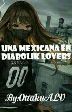 UNA MEXICANA EN DIABOLIK LOVERS. by ottakuAlV