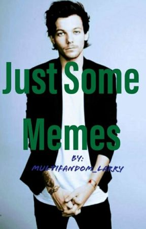Just Some Memes by multifandom_larry