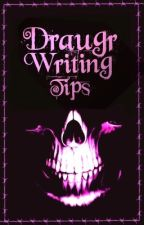 Draugr Writing Tips by NecroCommunity
