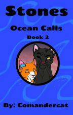 Stones (Book Two) Ocean Calls by Comandercat