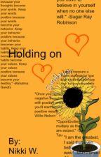 Holding On by nikkilovve