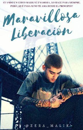 Maravillosa Liberación  «z.m»  ADAPTADA by Zera_Malik