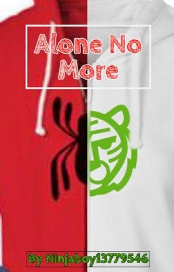 Alone No More(SpiderTiger/SpideyChelle/TomDaya)