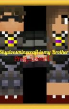 Skydoesminecraft is my Brother by Frog_Lover1