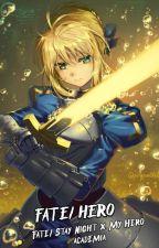 Fate/Hero BNHA x Fate/Stay Night [Male reader insert] by InspiredMaverick