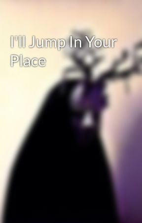I'll Jump In Your Place by gen3king
