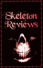 Skeleton Reviews (OPEN) by NecroCommunity